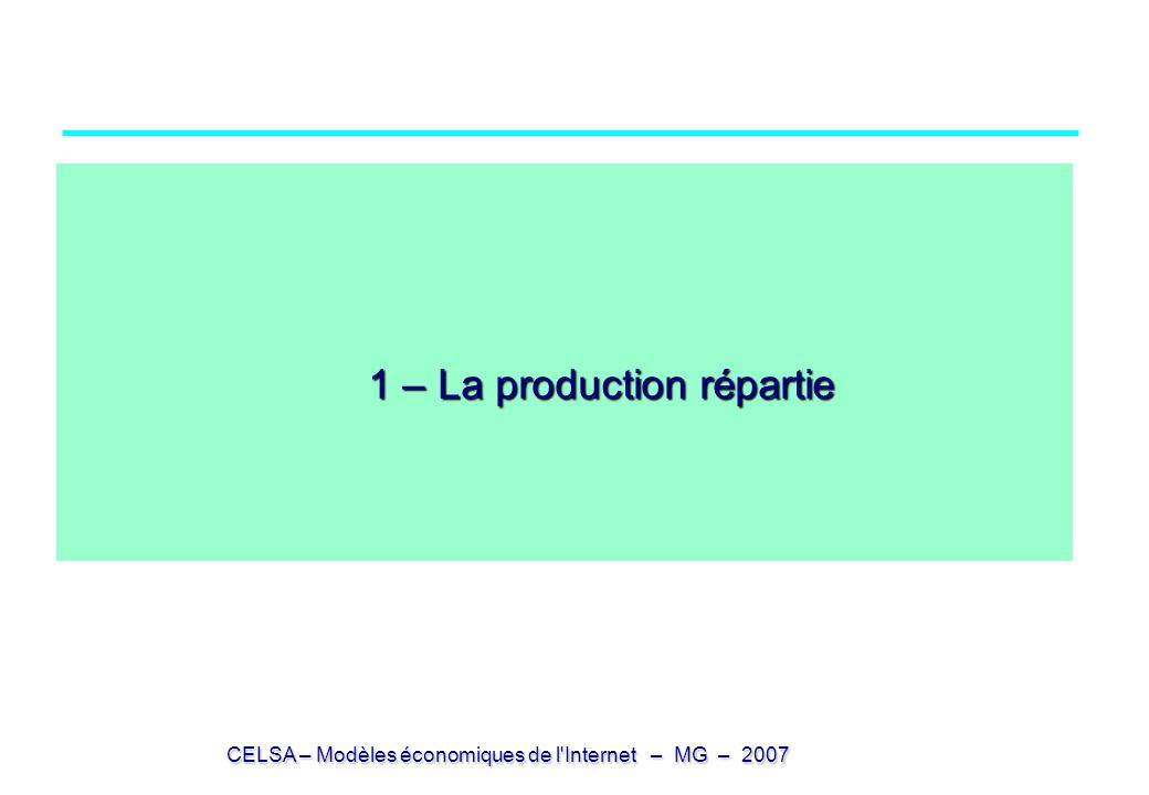 1 – La production répartie