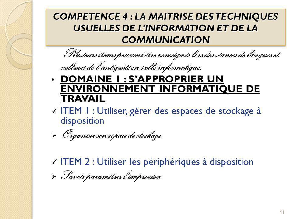 COMPETENCE 4 : LA MAITRISE DES TECHNIQUES USUELLES DE L'INFORMATION ET DE LA COMMUNICATION