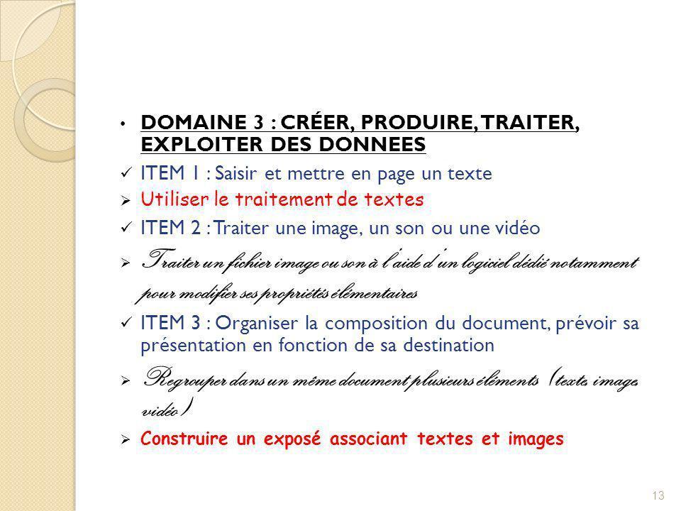 DOMAINE 3 : CRÉER, PRODUIRE, TRAITER, EXPLOITER DES DONNEES