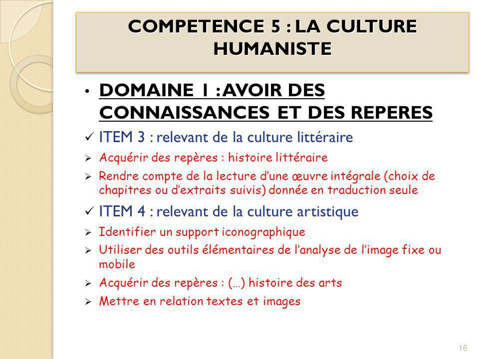 COMPETENCE 5 : LA CULTURE HUMANISTE