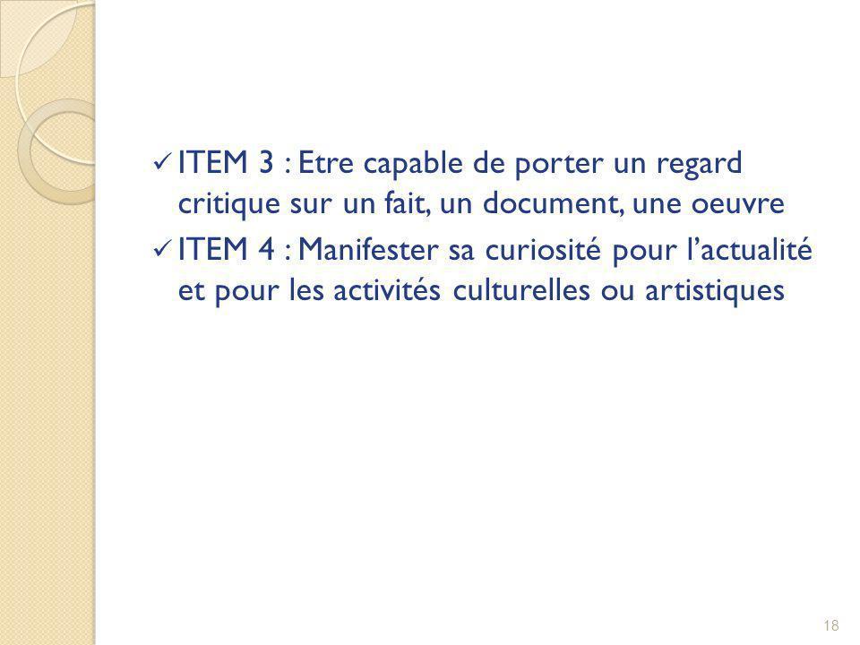 ITEM 3 : Etre capable de porter un regard critique sur un fait, un document, une oeuvre