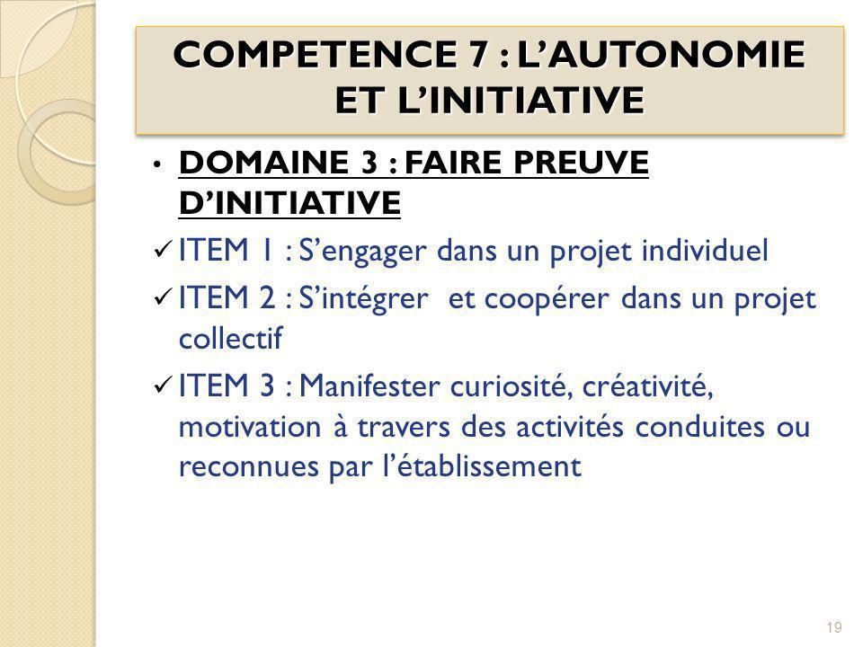 COMPETENCE 7 : L'AUTONOMIE ET L'INITIATIVE