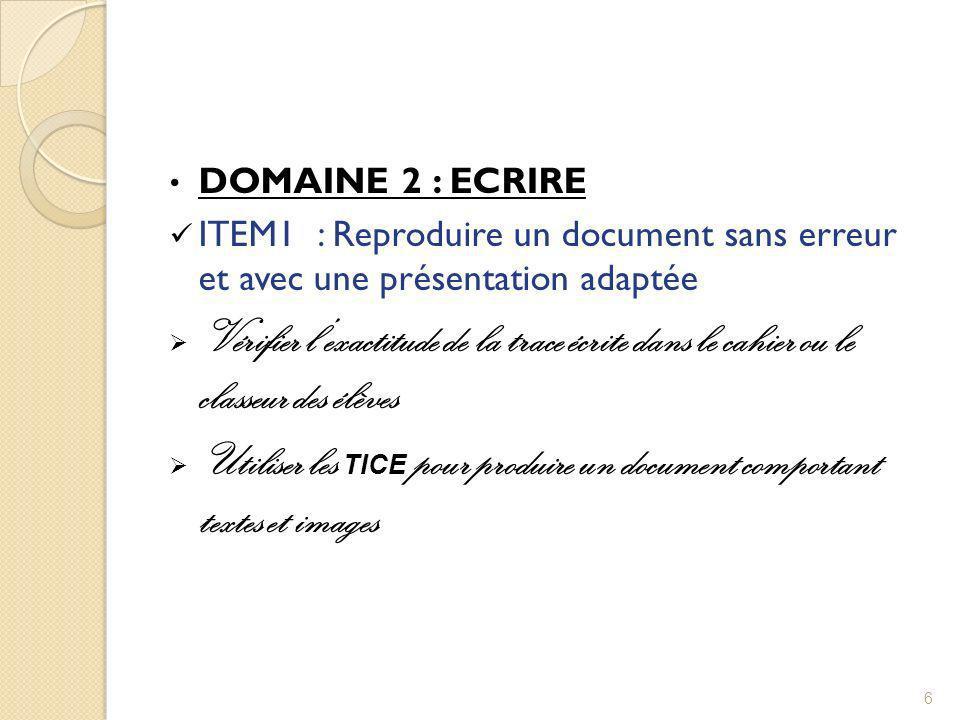 DOMAINE 2 : ECRIRE ITEM1 : Reproduire un document sans erreur et avec une présentation adaptée.