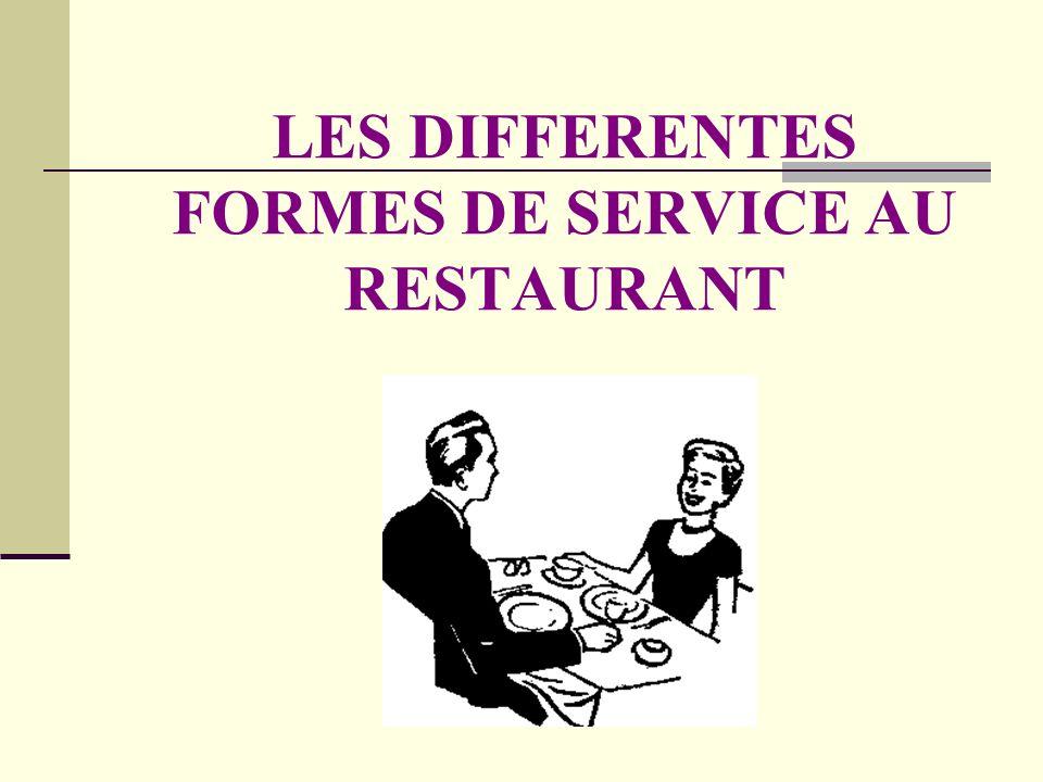 LES DIFFERENTES FORMES DE SERVICE AU RESTAURANT