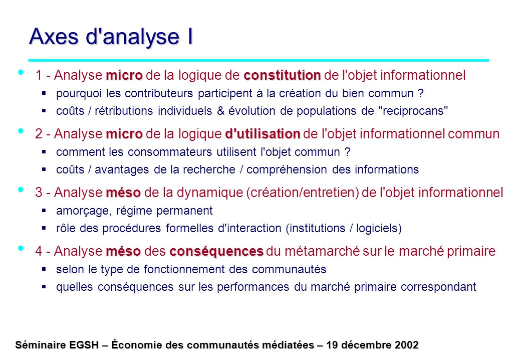 Axes d analyse I 1 - Analyse micro de la logique de constitution de l objet informationnel.
