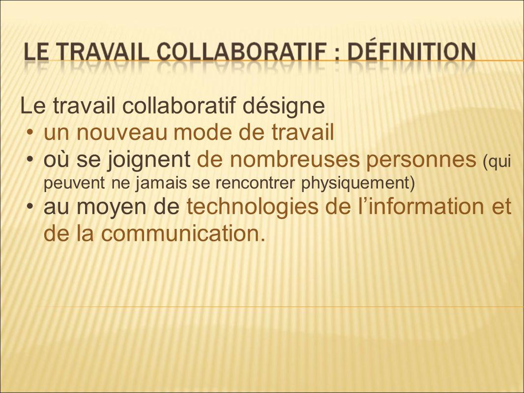 Le travail collaboratif désigne