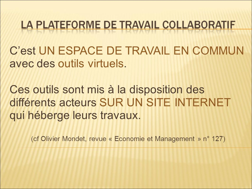(cf Olivier Mondet, revue « Economie et Management » n° 127)