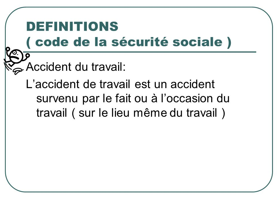 DEFINITIONS ( code de la sécurité sociale )