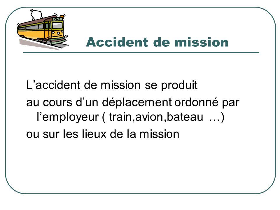 Accident de mission L'accident de mission se produit