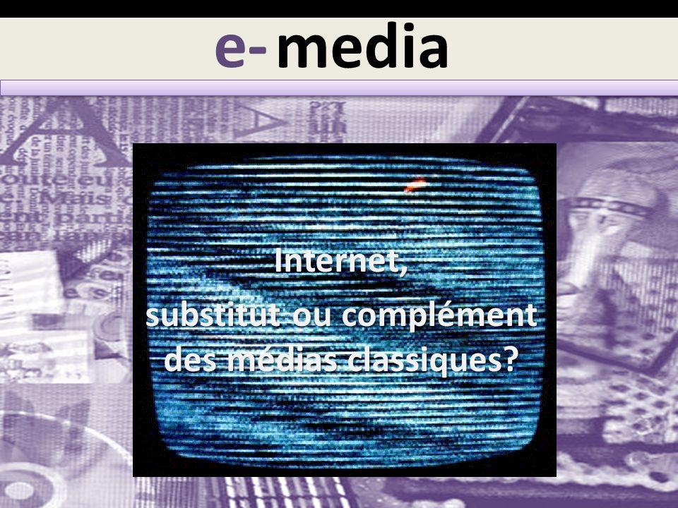 Internet, substitut ou complément des médias classiques