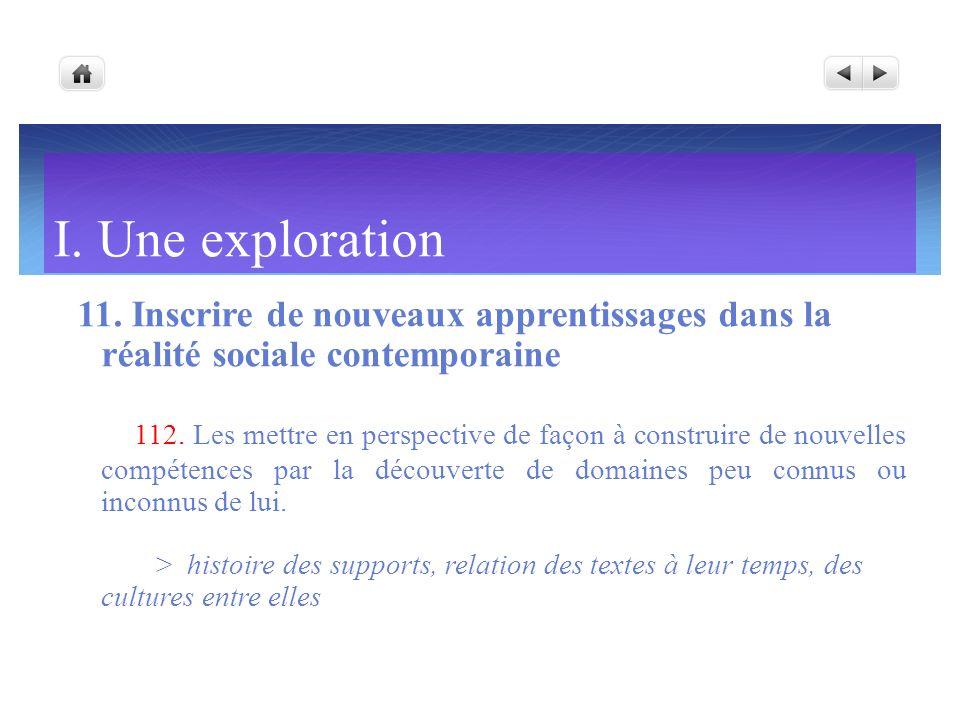 I. Une exploration11. Inscrire de nouveaux apprentissages dans la réalité sociale contemporaine.