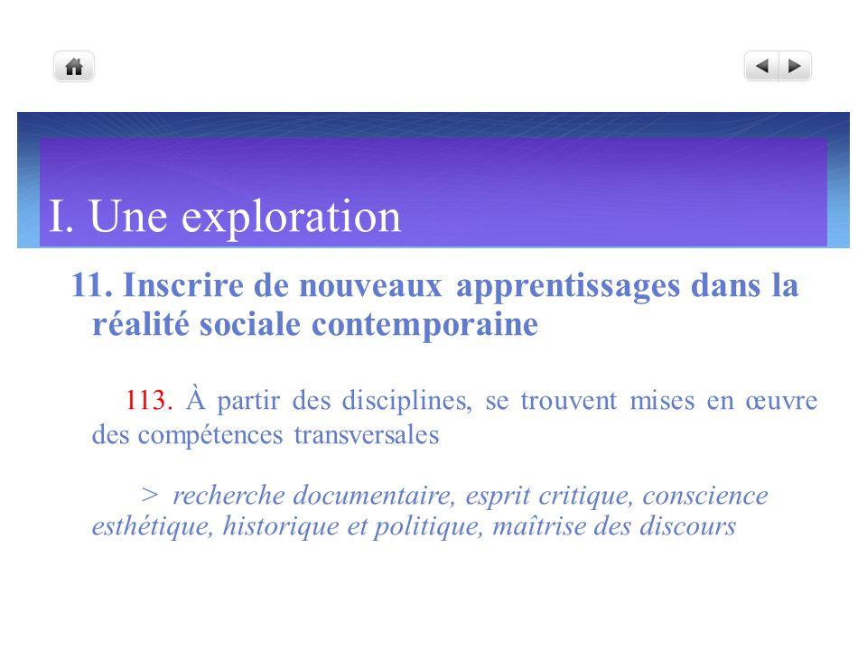 I. Une exploration 11. Inscrire de nouveaux apprentissages dans la réalité sociale contemporaine.