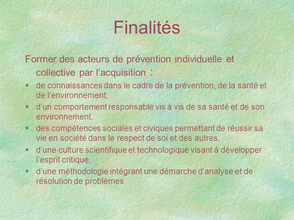 FinalitésFormer des acteurs de prévention individuelle et collective par l'acquisition :