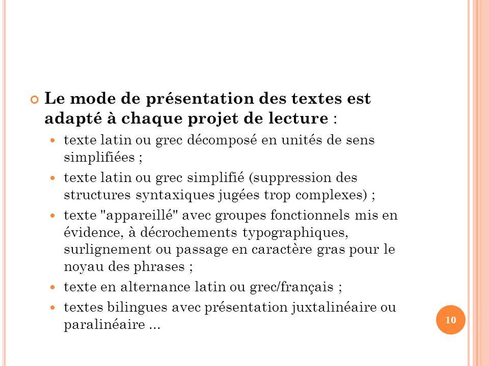 Le mode de présentation des textes est adapté à chaque projet de lecture :
