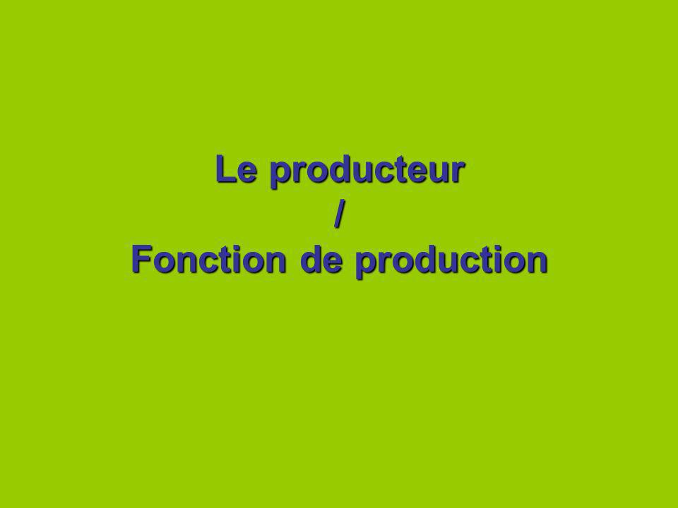 Le producteur / Fonction de production
