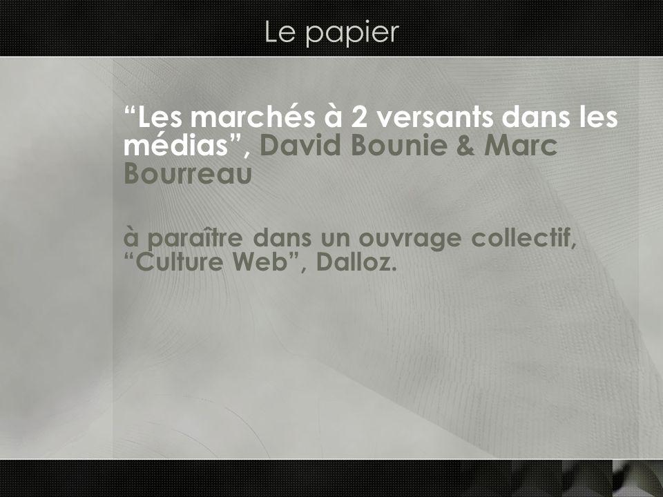 Le papier Les marchés à 2 versants dans les médias , David Bounie & Marc Bourreau.