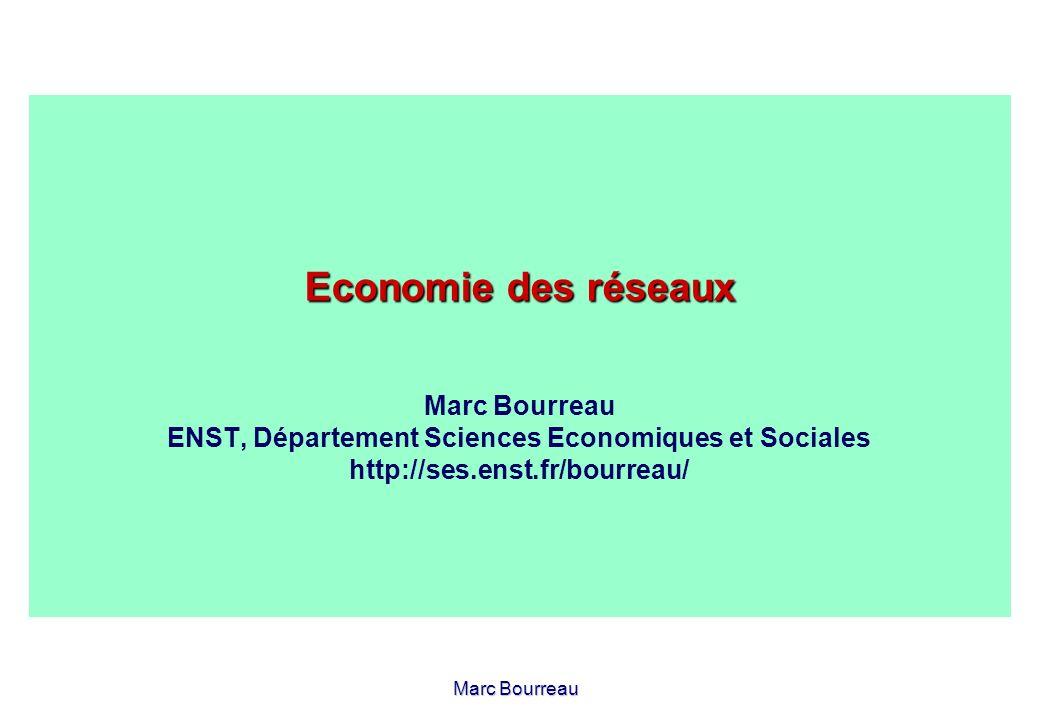 Economie des réseaux Marc Bourreau ENST, Département Sciences Economiques et Sociales http://ses.enst.fr/bourreau/