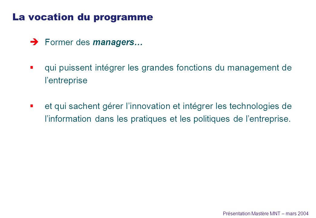 La vocation du programme