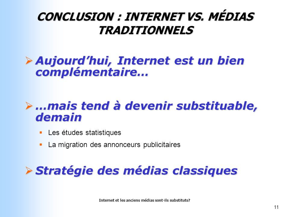 CONCLUSION : INTERNET VS. MÉDIAS TRADITIONNELS