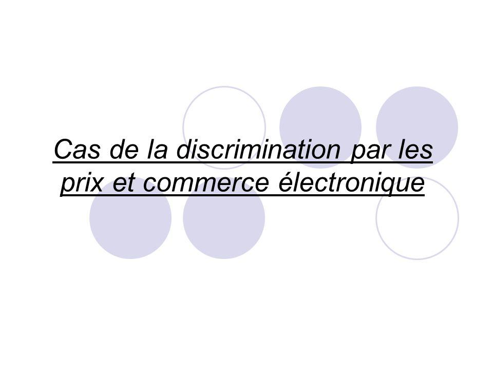 Cas de la discrimination par les prix et commerce électronique