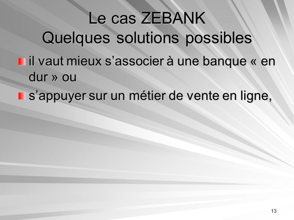 Le cas ZEBANK Quelques solutions possibles