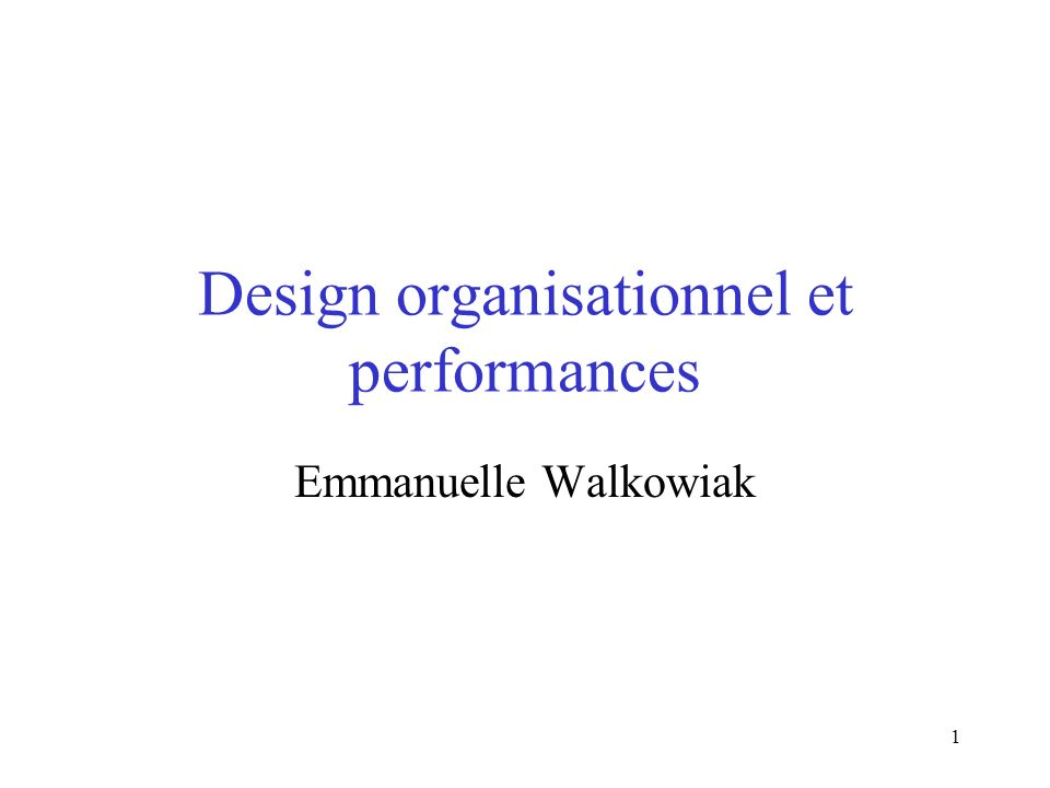 Design organisationnel et performances