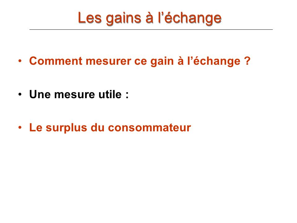 Les gains à l'échange Comment mesurer ce gain à l'échange