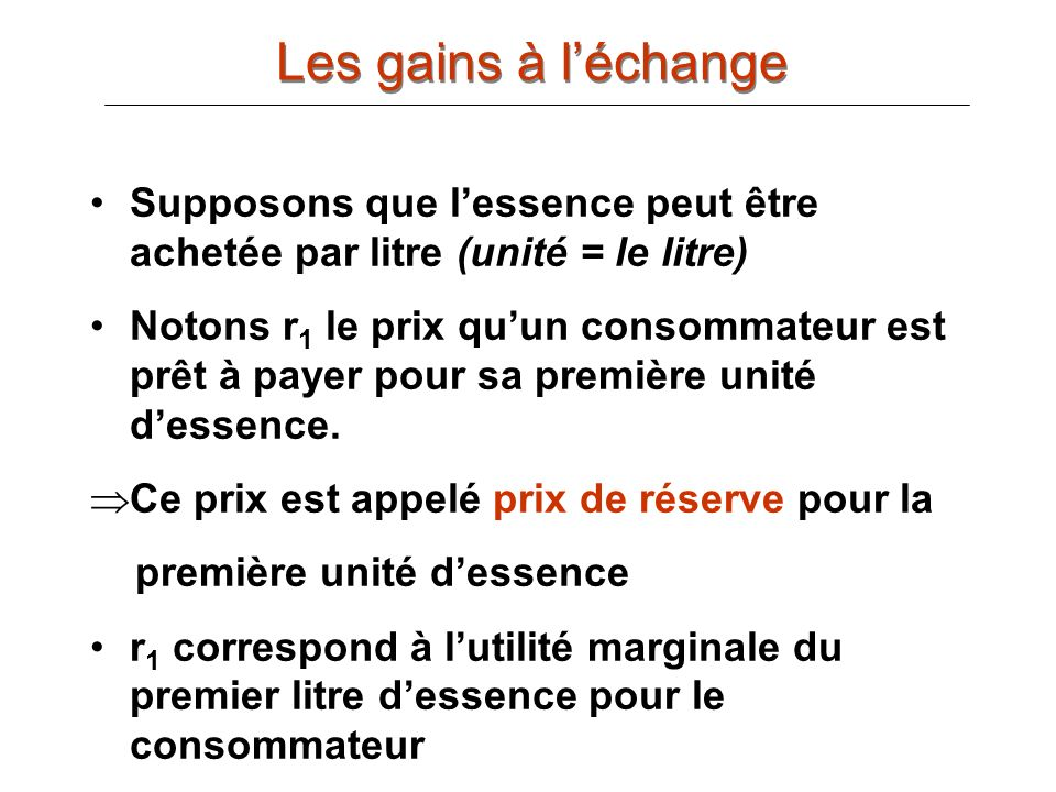 Les gains à l'échange Supposons que l'essence peut être achetée par litre (unité = le litre)