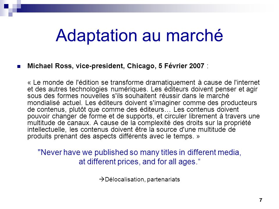 Adaptation au marché Michael Ross, vice-president, Chicago, 5 Février 2007 :