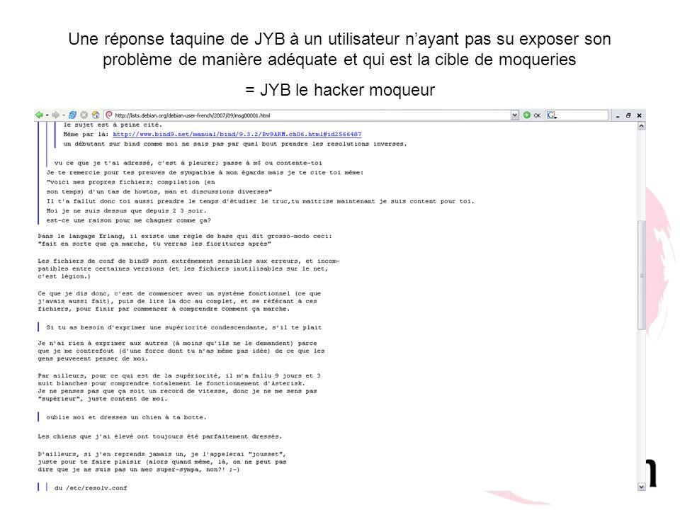 Une réponse taquine de JYB à un utilisateur n'ayant pas su exposer son problème de manière adéquate et qui est la cible de moqueries