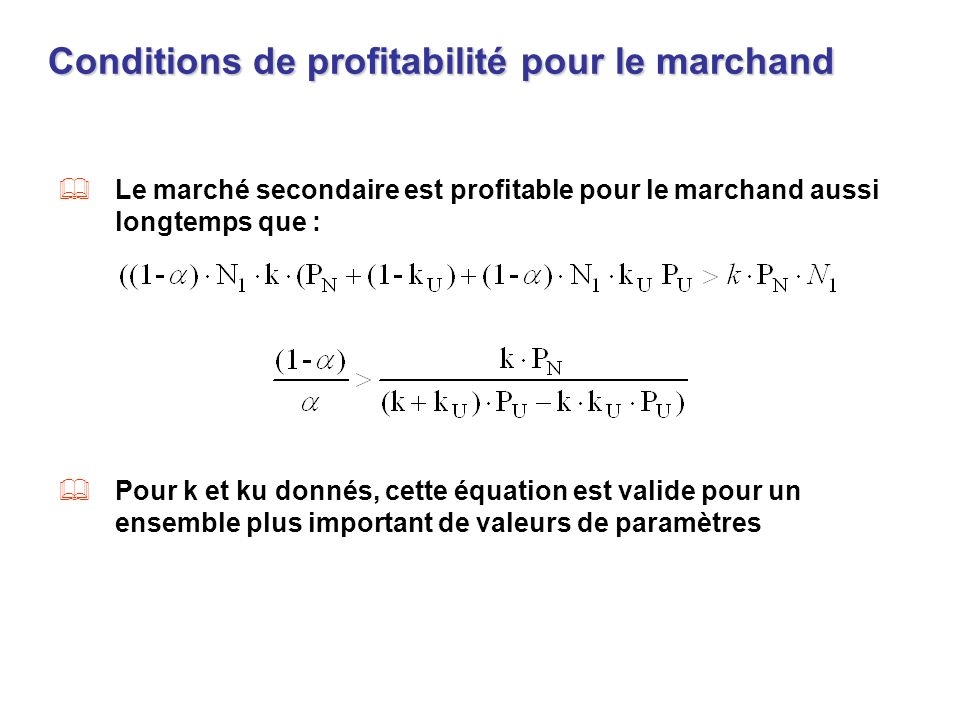 Conditions de profitabilité pour le marchand