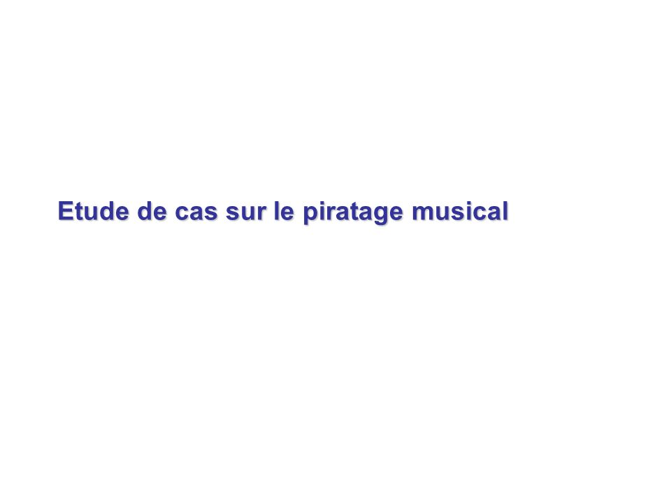 Etude de cas sur le piratage musical