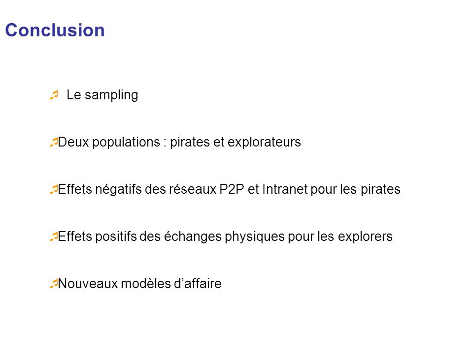 Conclusion Le sampling Deux populations : pirates et explorateurs