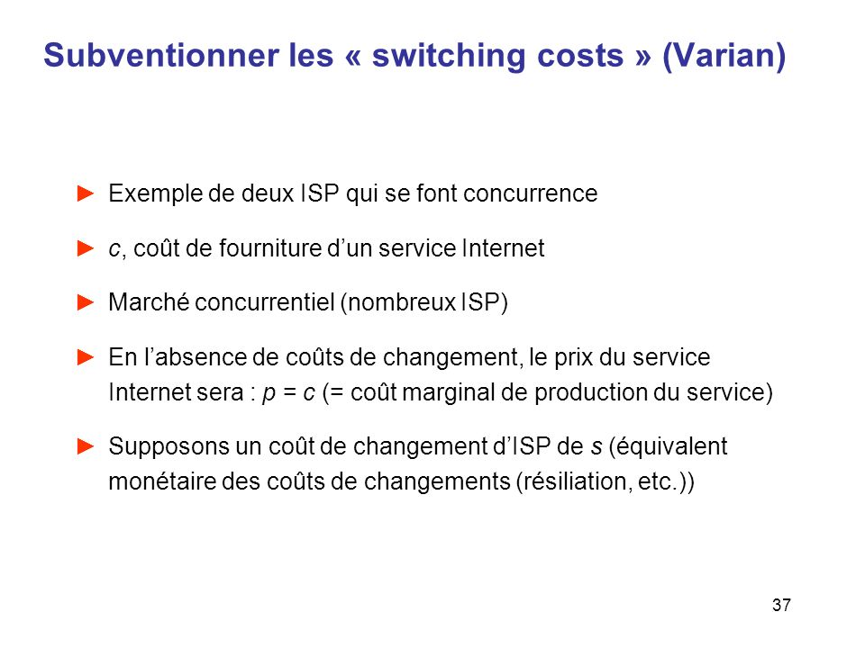 Subventionner les « switching costs » (Varian)