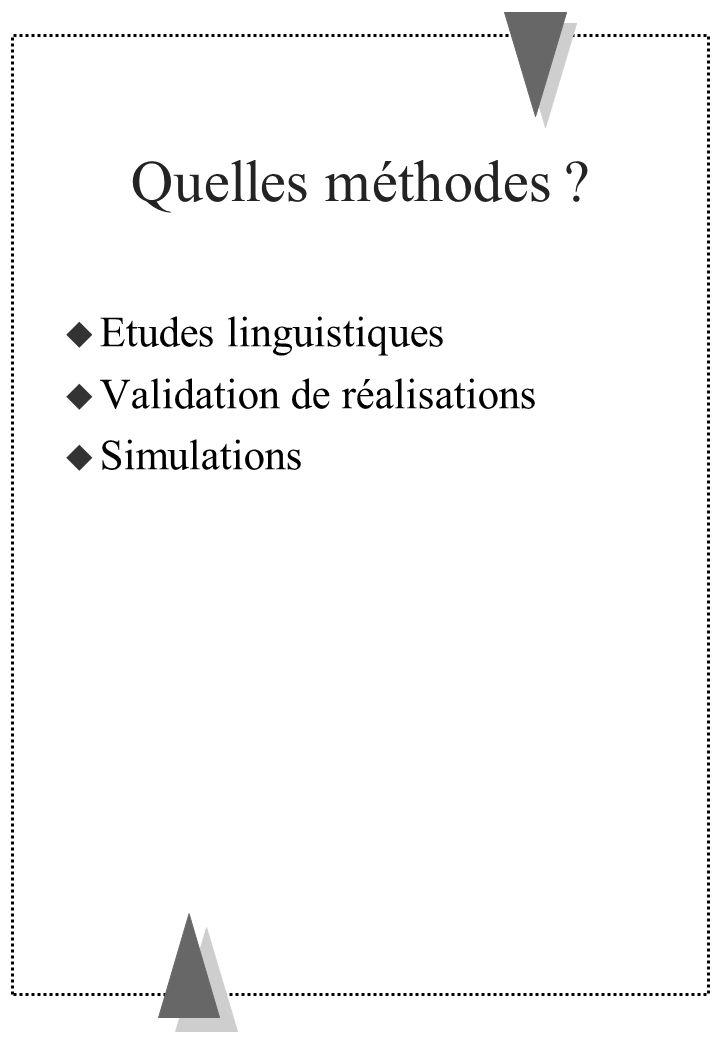 Quelles méthodes Etudes linguistiques Validation de réalisations