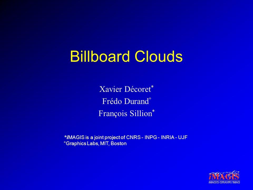 Xavier Décoret* Frédo Durand° François Sillion*