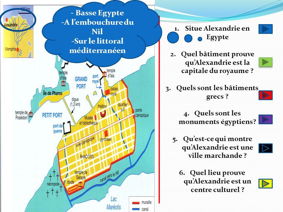 - Basse Egypte A l'embouchure du Nil Sur le littoral méditerranéen