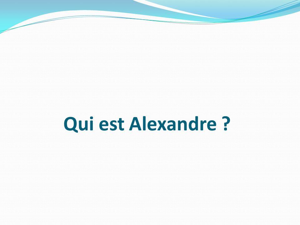 Qui est Alexandre