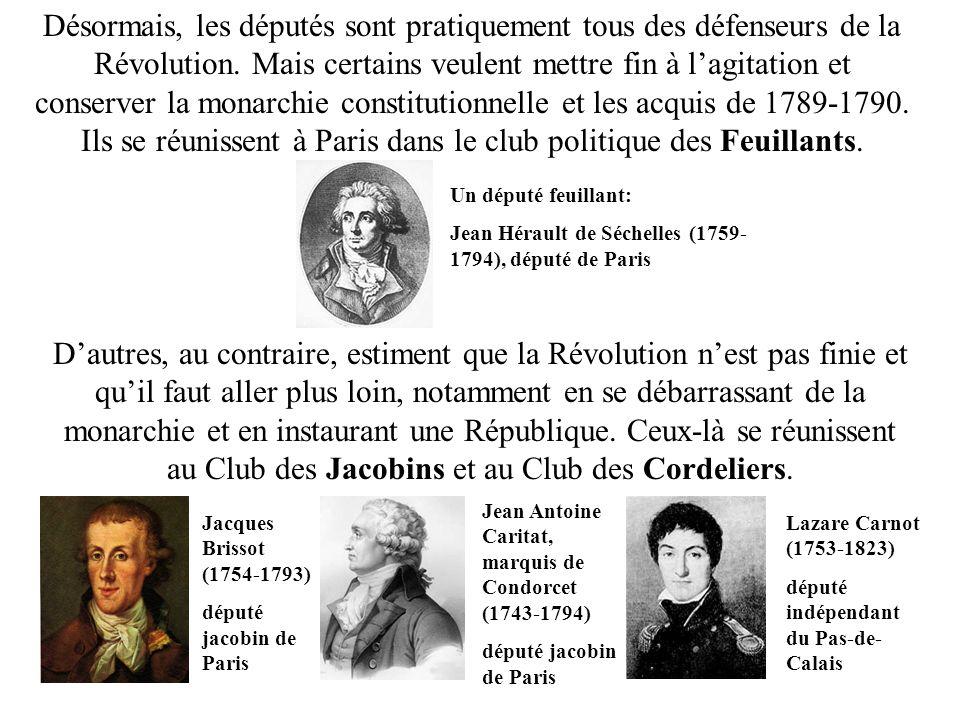 Désormais, les députés sont pratiquement tous des défenseurs de la Révolution. Mais certains veulent mettre fin à l'agitation et conserver la monarchie constitutionnelle et les acquis de 1789-1790. Ils se réunissent à Paris dans le club politique des Feuillants.