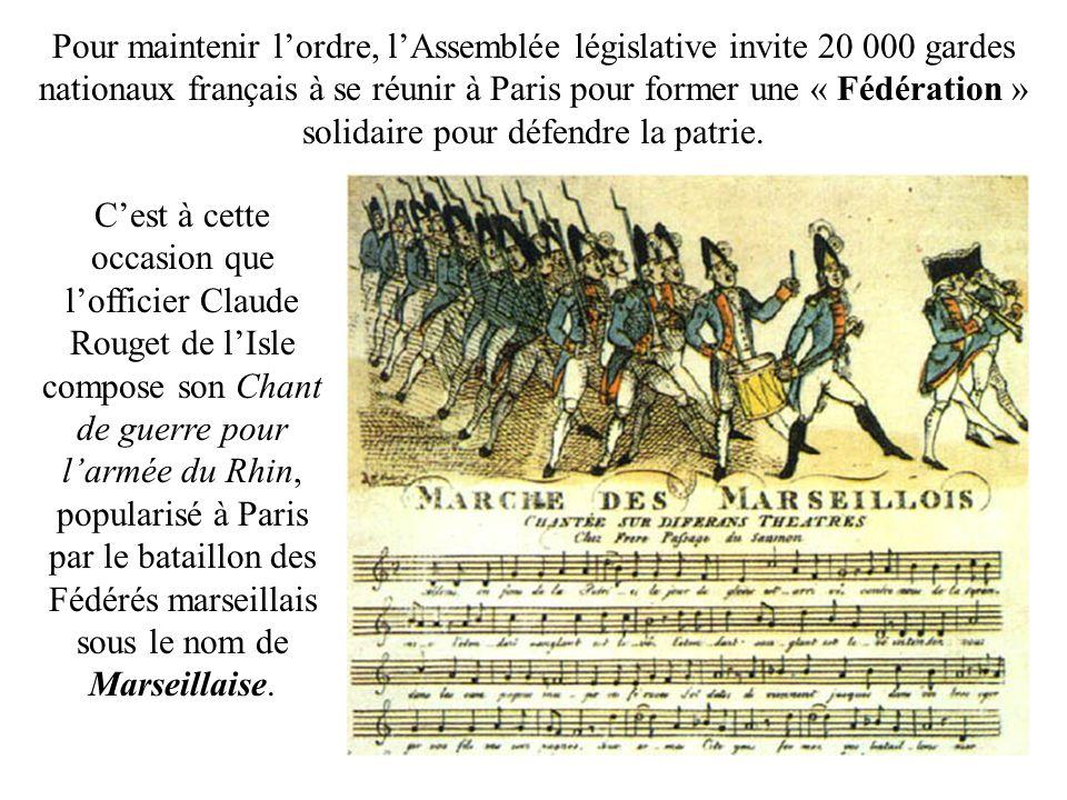 Pour maintenir l'ordre, l'Assemblée législative invite 20 000 gardes nationaux français à se réunir à Paris pour former une « Fédération » solidaire pour défendre la patrie.