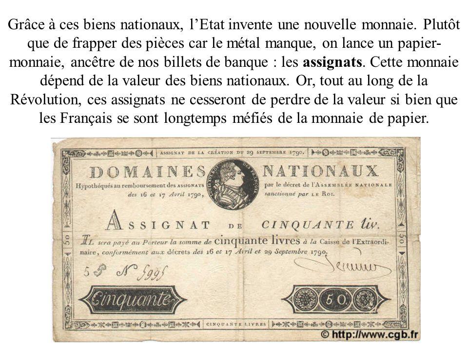 Grâce à ces biens nationaux, l'Etat invente une nouvelle monnaie