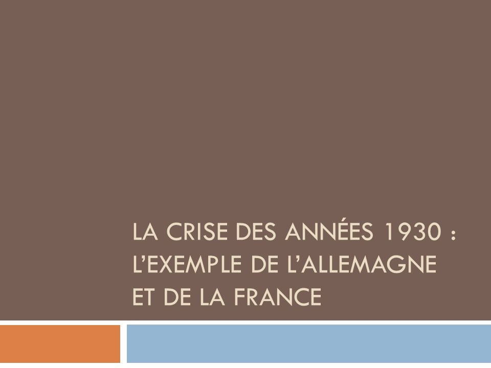 La crise des années 1930 : l'exemple de l'Allemagne et de la France