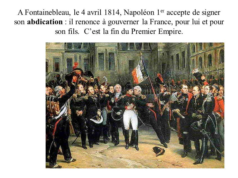 A Fontainebleau, le 4 avril 1814, Napoléon 1er accepte de signer son abdication : il renonce à gouverner la France, pour lui et pour son fils.