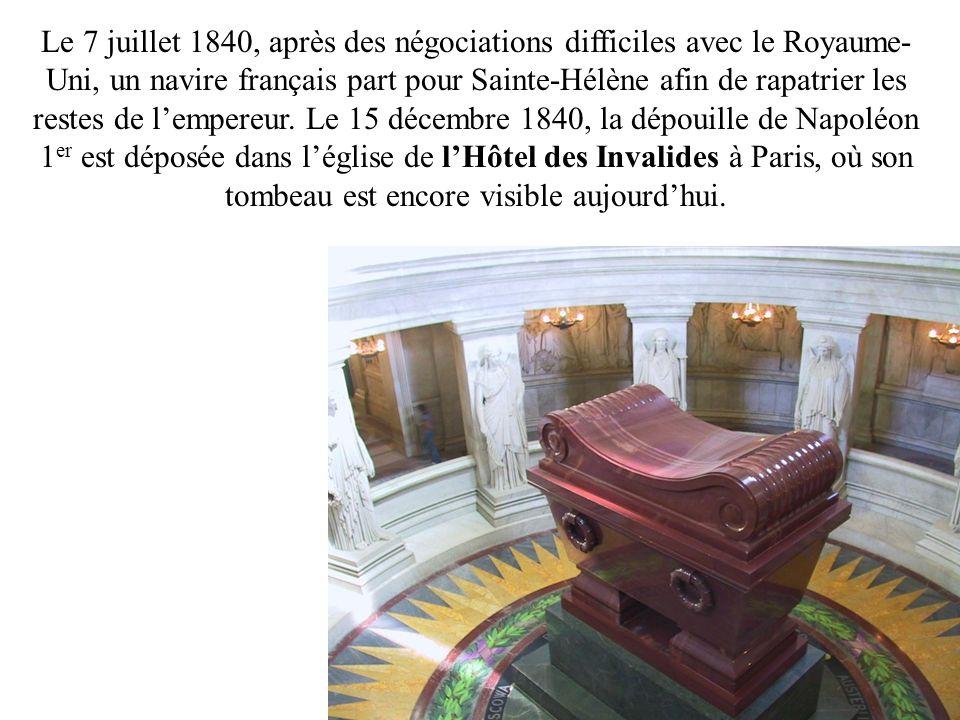 Le 7 juillet 1840, après des négociations difficiles avec le Royaume-Uni, un navire français part pour Sainte-Hélène afin de rapatrier les restes de l'empereur.