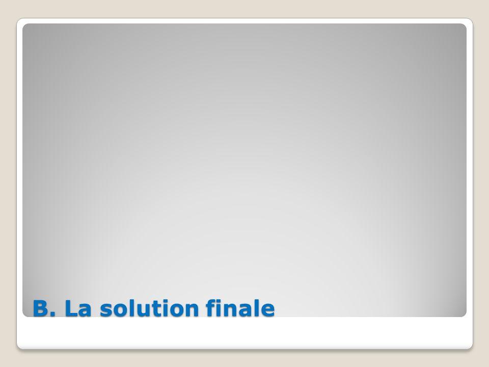 B. La solution finale