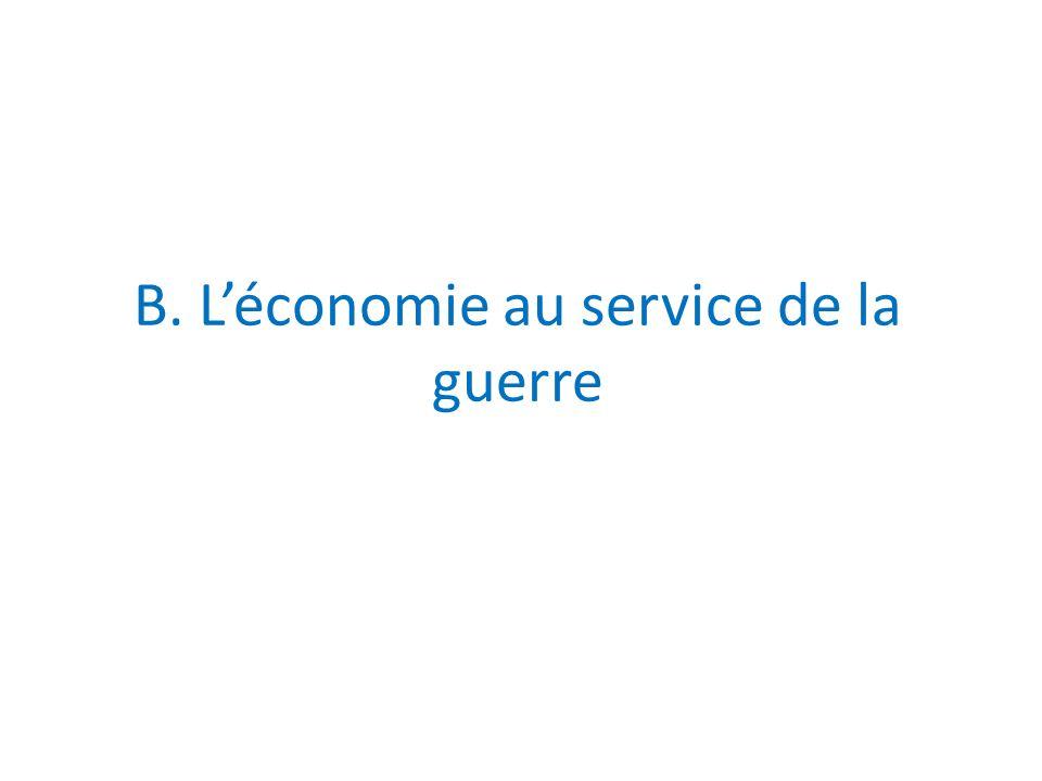B. L'économie au service de la guerre