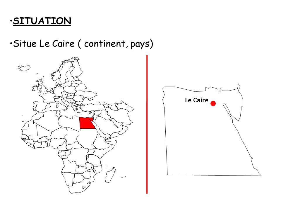 Situe Le Caire ( continent, pays)