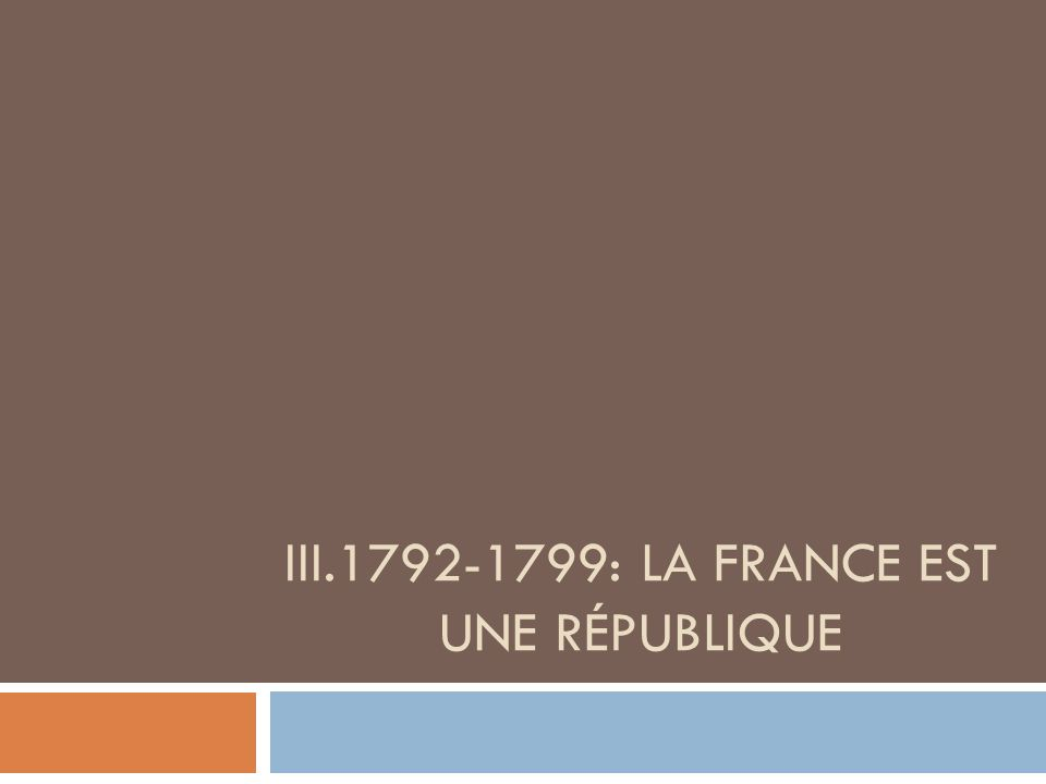 III.1792-1799: La France est une république