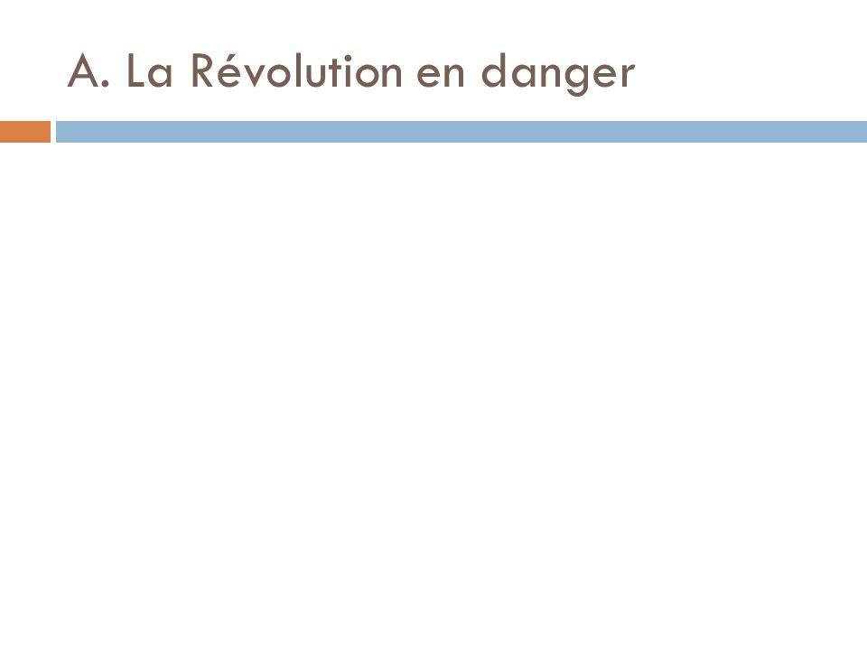 A. La Révolution en danger