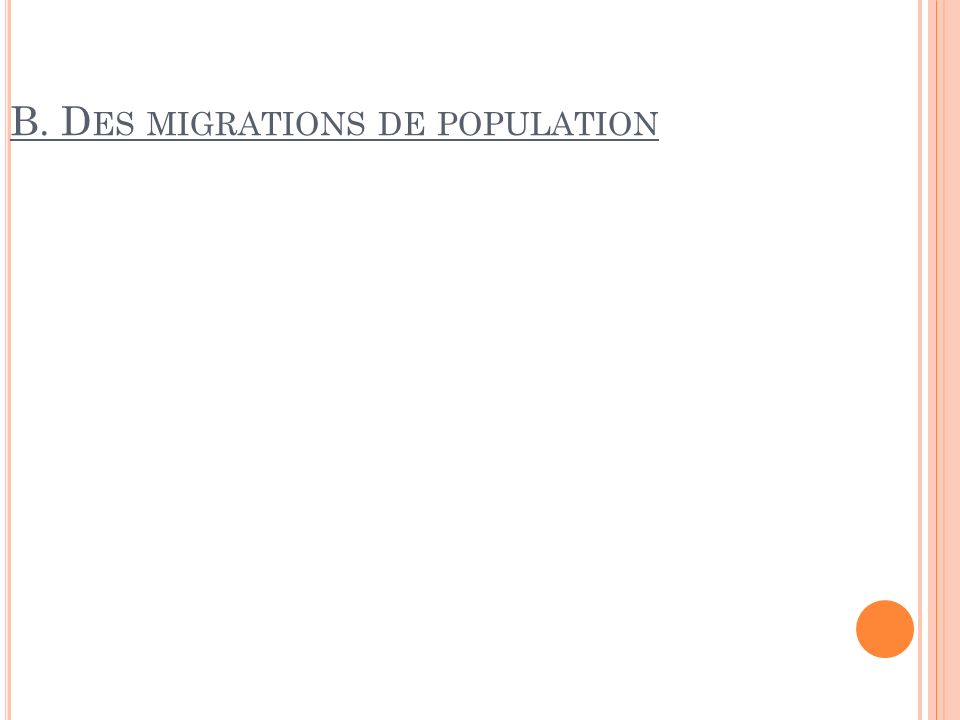 B. Des migrations de population